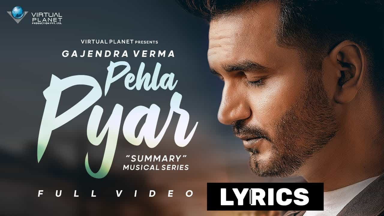 Pehla Pyar Hindi Lyrics In Hindi (2021) – Gajendra Verma