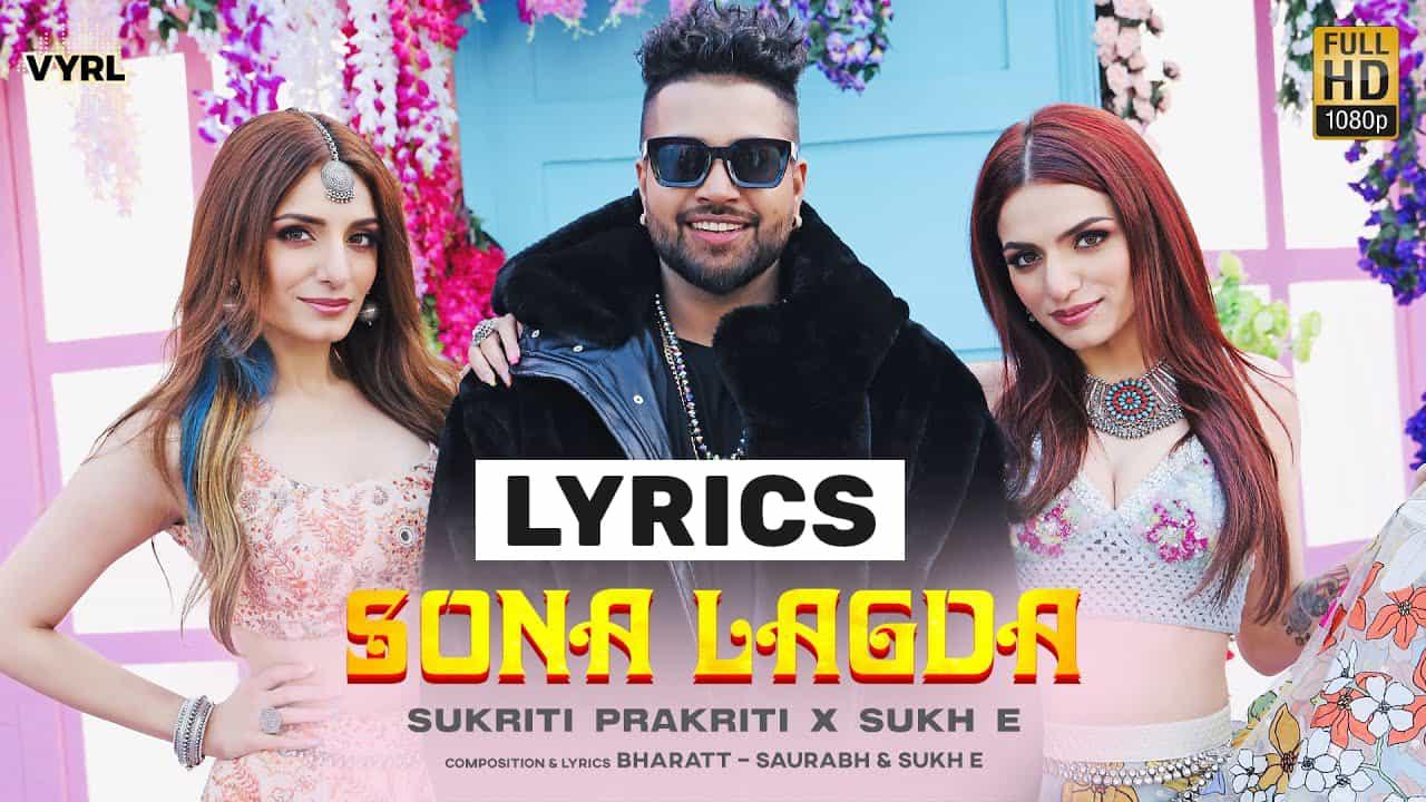 Sona Lagda Lyrics In Hindi (2021) – Sukh-E Sukriti & Prakriti Kakar