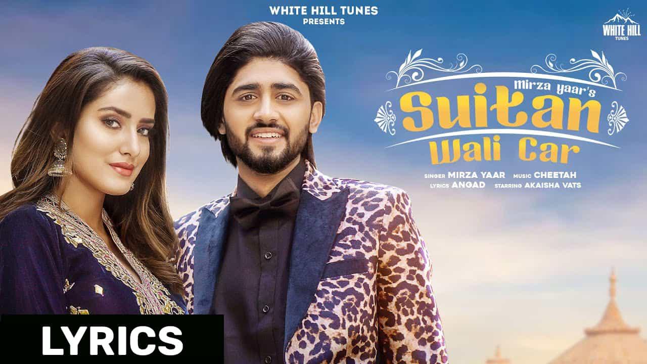 Suitan Wali Car Lyrics In Hindi (2020) - Mirza Yaar
