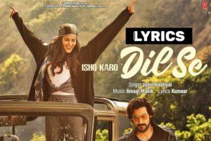 इश्क करो दिल से Ishq Karo Dil Se Lyrics In Hindi (2021) – Jubin Nautiyal
