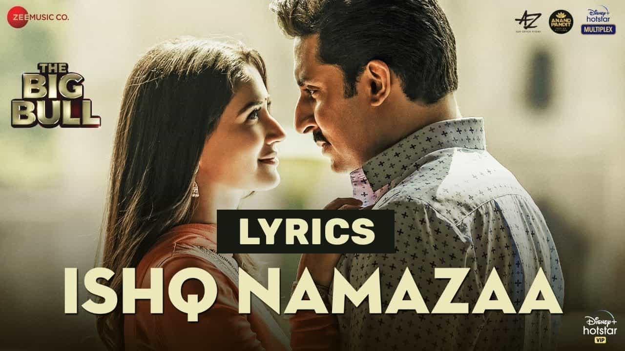 इश्क नमाज़ा Ishq Namazaa Lyrics In Hindi (2021) – Ankit Tiwari