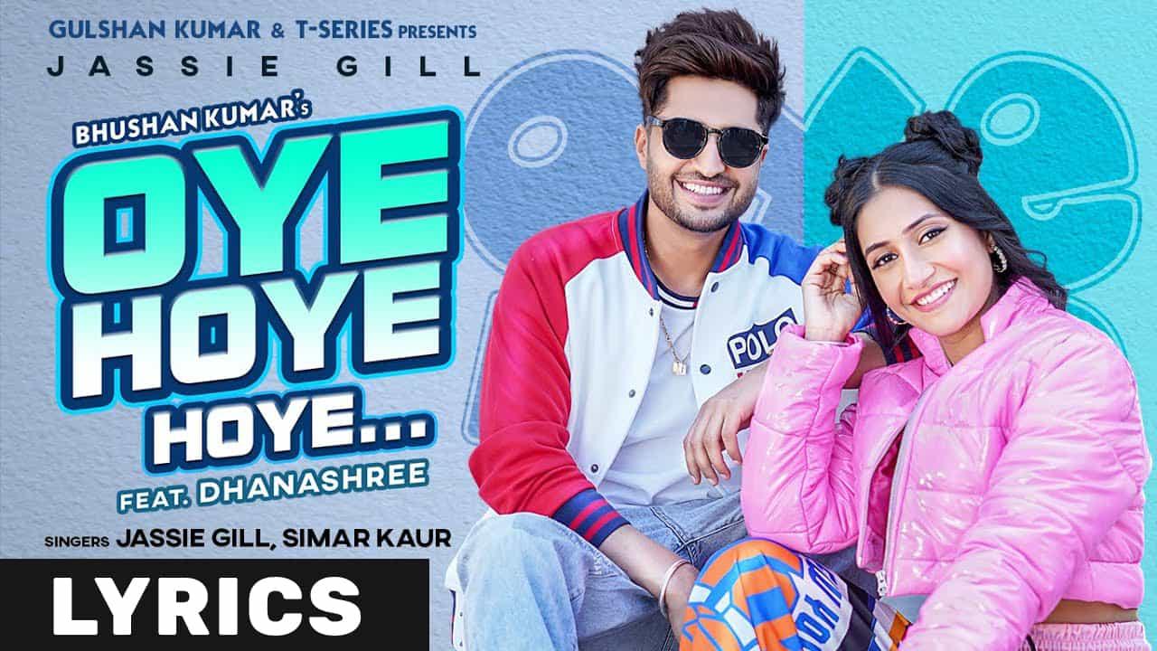 ओये होये होये Oye Hoye Hoye Lyrics In Hindi (2021) – Jassie Gill & Simar Kaur