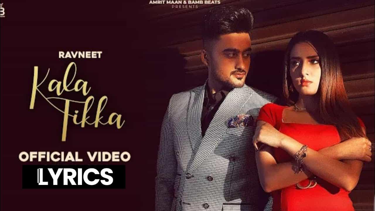 काला टिक्का Kala Tikka Lyrics In Hindi (2021) - Ravneet