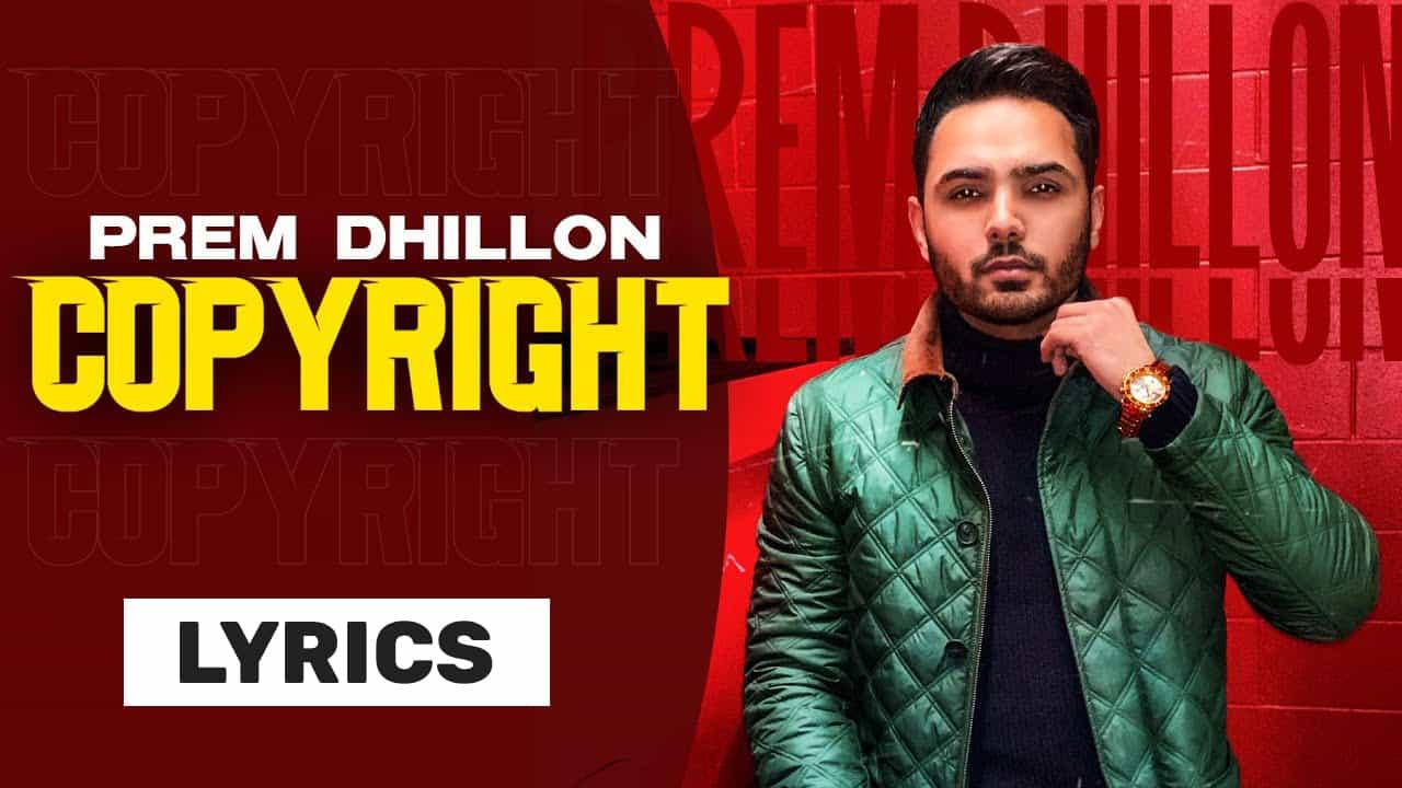 कॉपीराइट Copyright Lyrics In Hindi (2021) - Prem Dhillon