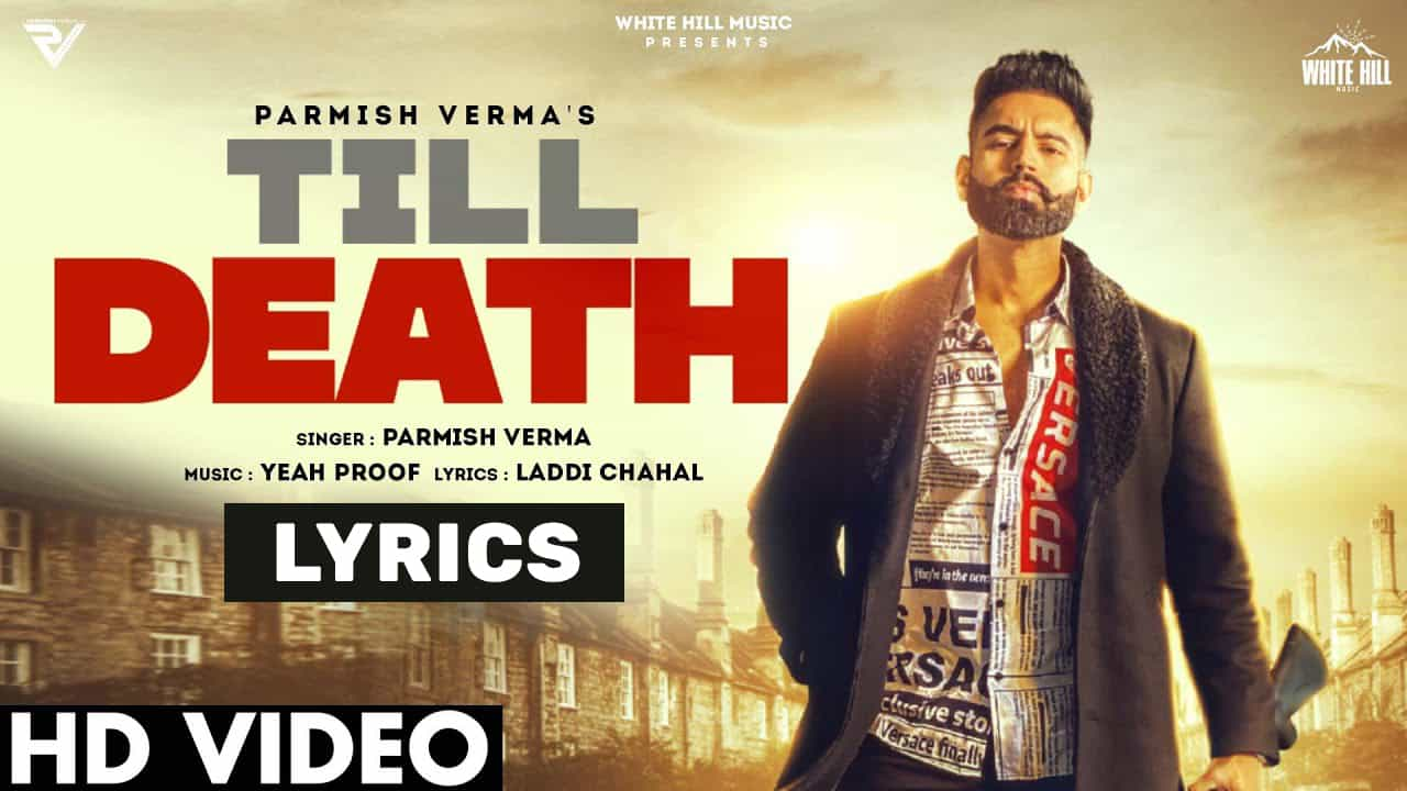 टिल डेथ Till Death Lyrics In Hindi (2021) - Parmish Verma