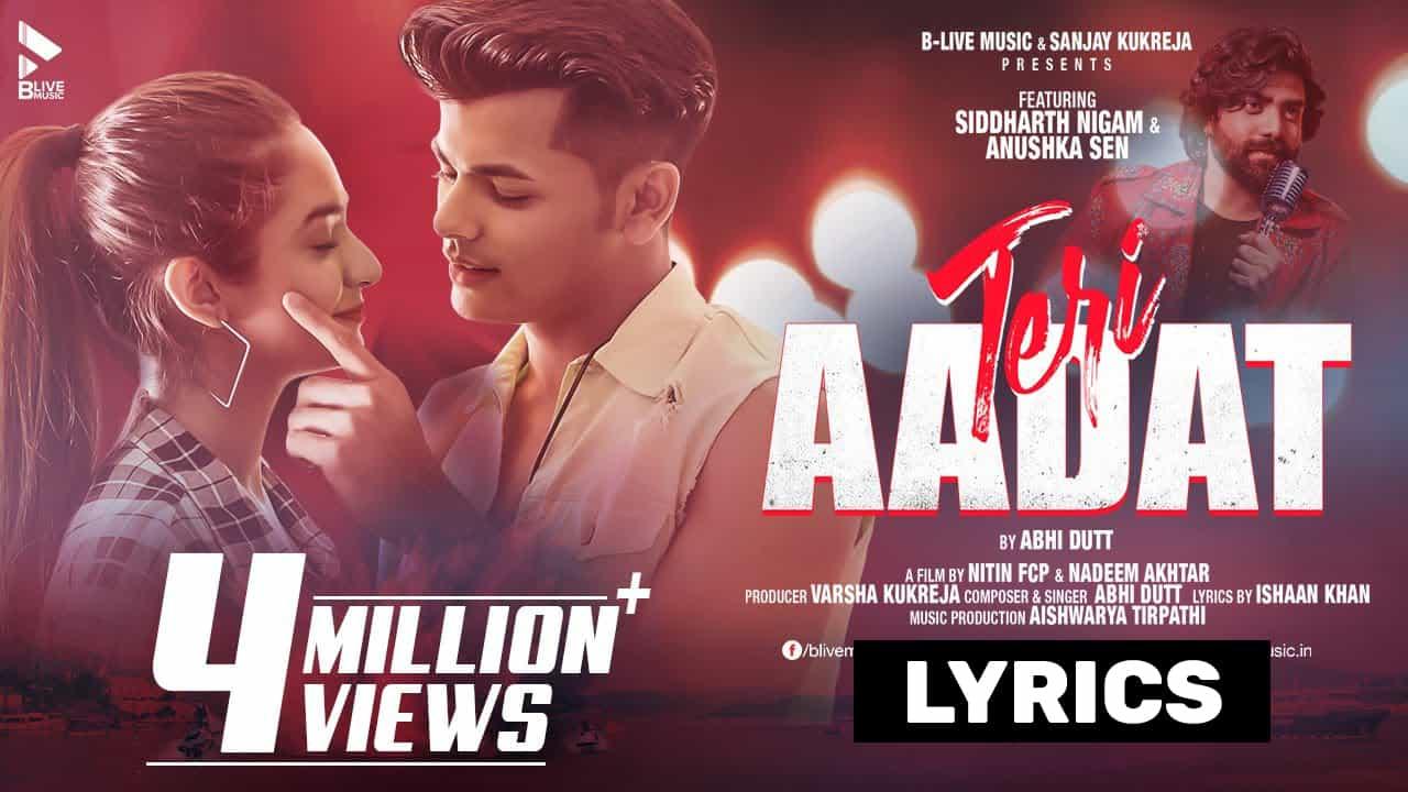 तेरी आदत Teri Aadat Lyrics In Hindi (2021) - Abhi Dutt