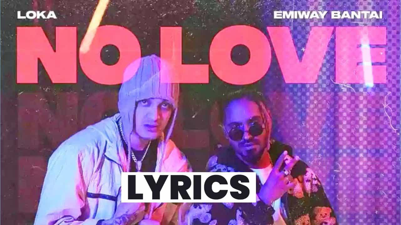 नो लव No Love Lyrics In Hindi (2021) - Emiway Bantai & Loka