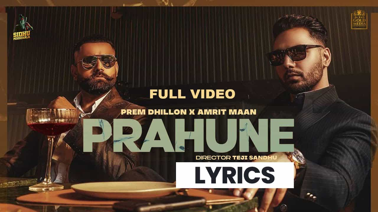 परोणा Prahune Lyrics In Hindi (2021) - Prem Dhillon & Amrit Maan