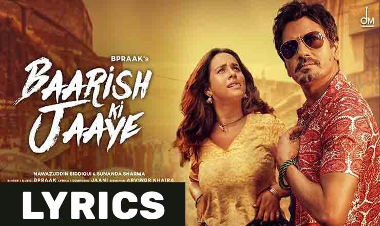 बारिश की जाए Baarish Ki Jaaye Lyrics In Hindi (2021) – B Praak