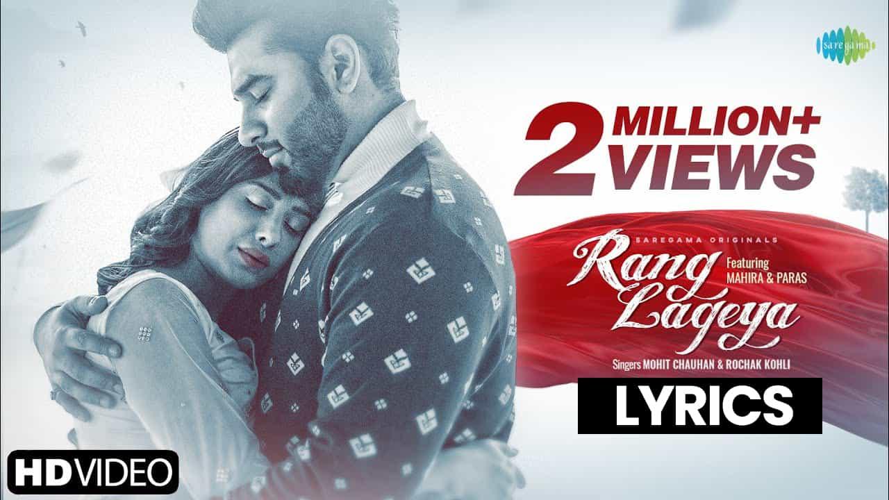 रंग लगेया Rang Lageya Lyrics In Hindi (2021) – Mohit Chauhan