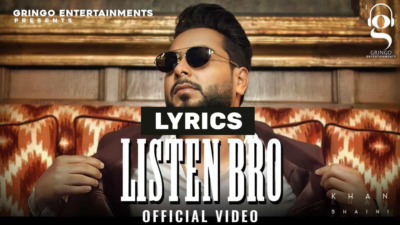 लिसेन ब्रो Listen Bro Lyrics In Hindi (2021) - Khan Bhaini