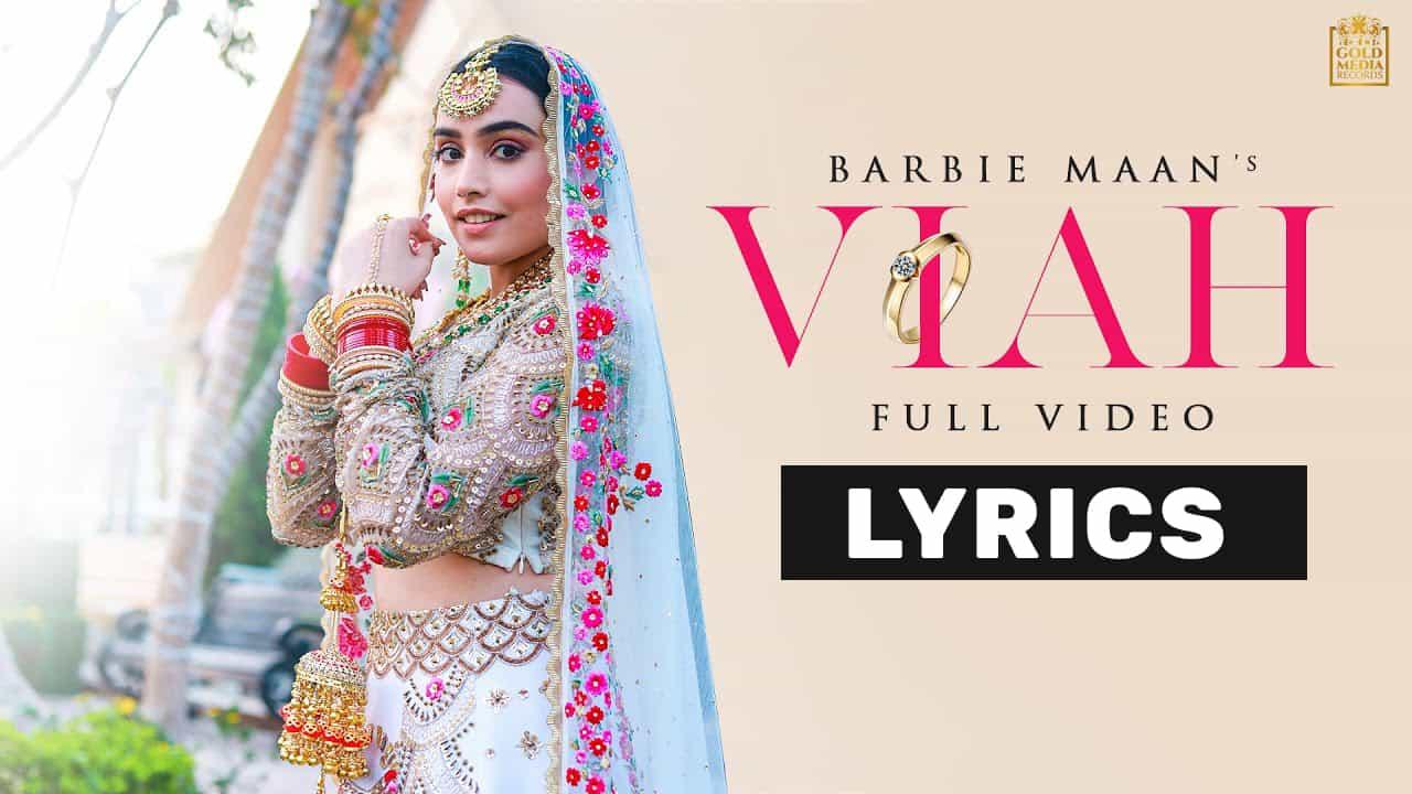 विआह Viah Lyrics In Hindi (2021) - Barbie Maan