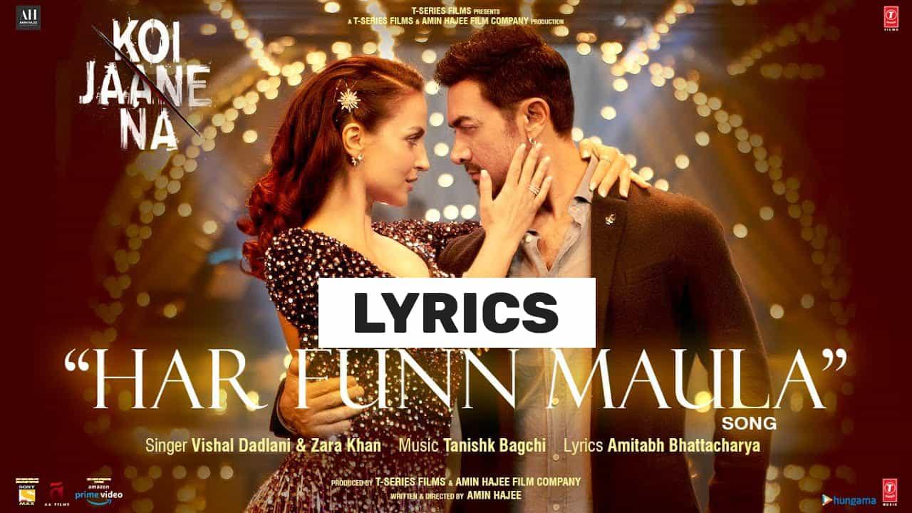 हरफनमौला Har Funn Maula Lyrics In Hindi (2021) – Koi Jaane Na