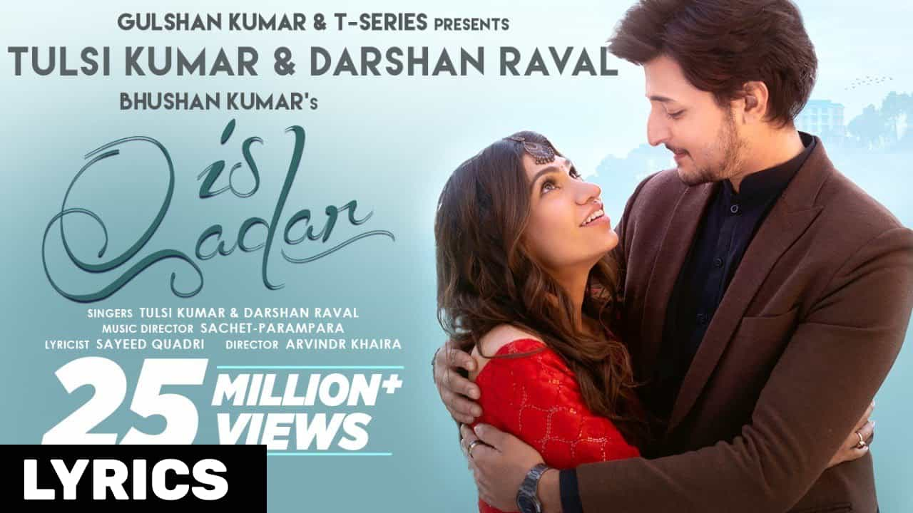इस क़दर Is Qadar Lyrics In Hindi (2021) – Darshan Raval & Tulsi Kumar