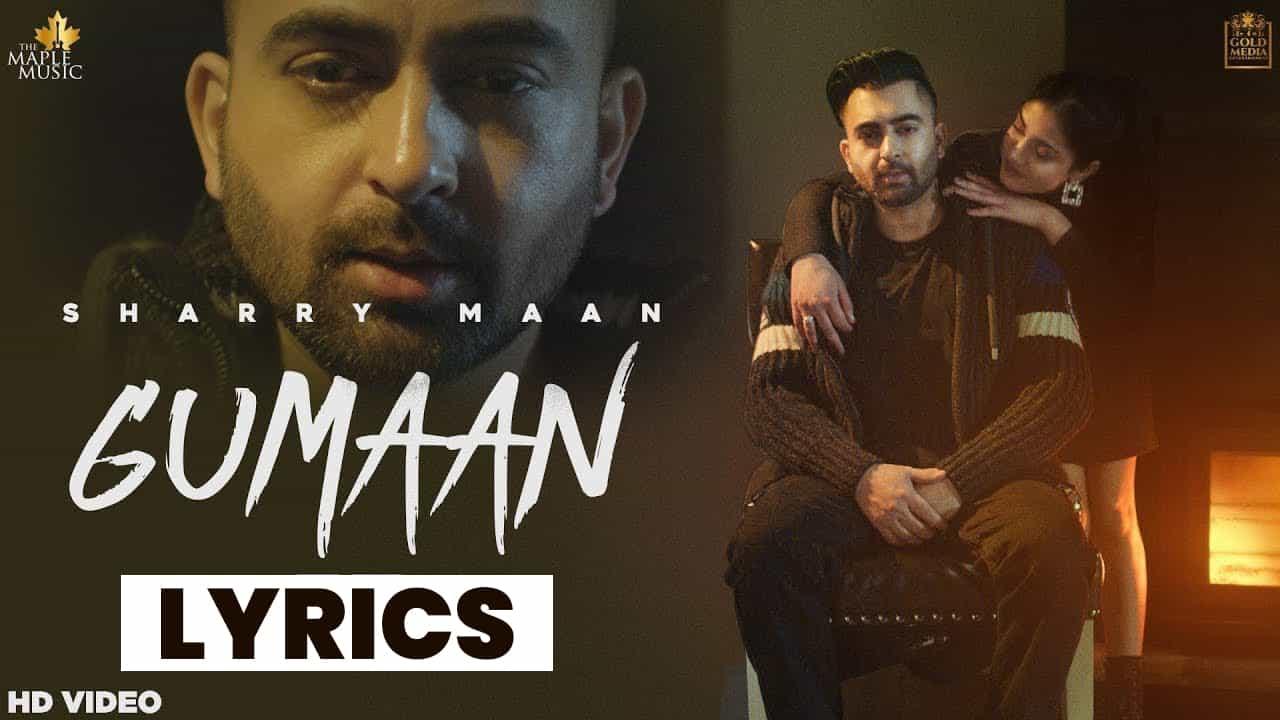 गुमान Gumaan Lyrics In Hindi (2021) - Sharry Maan