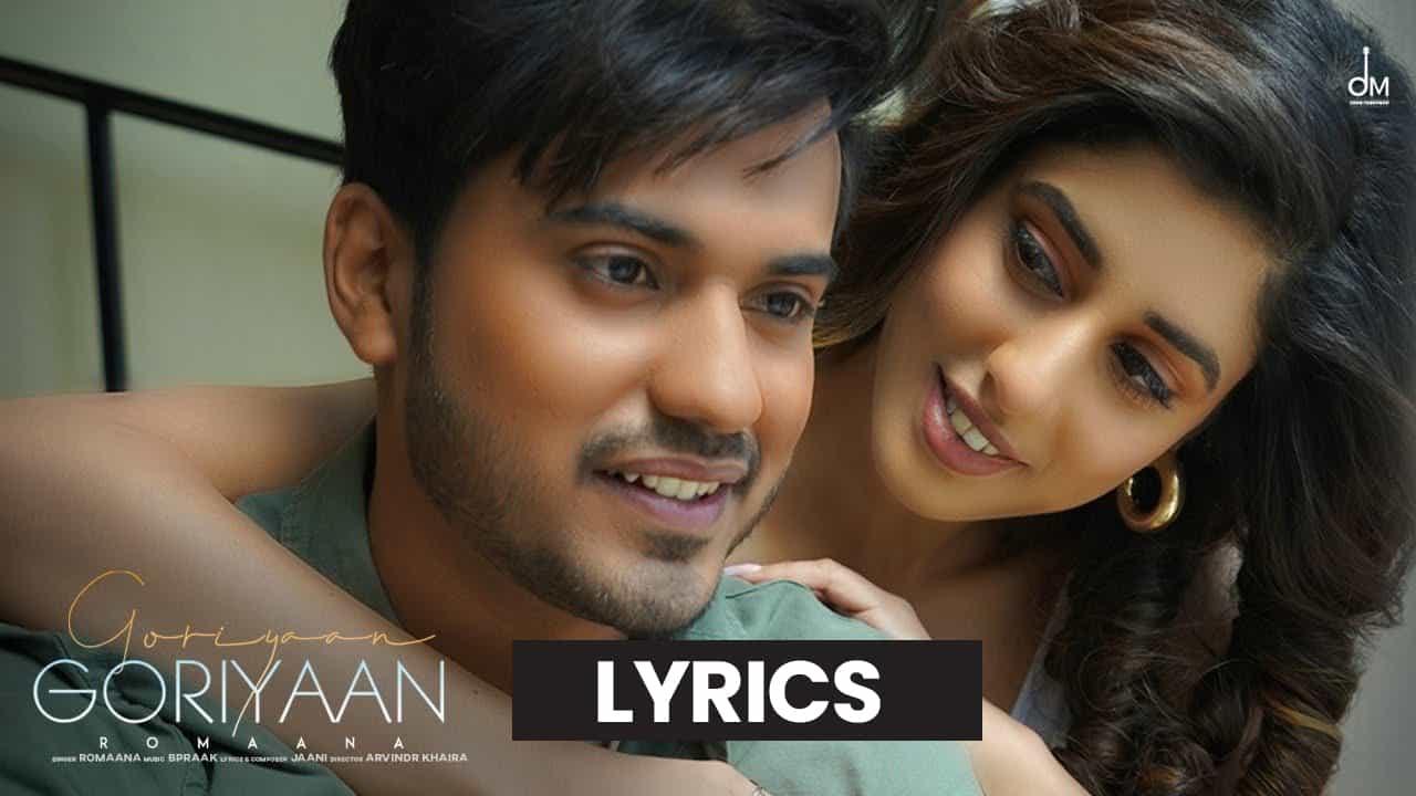 गोरियाँ गोरियाँ Goriyaan Goriyaan Lyrics In Hindi (2021) - Romaana