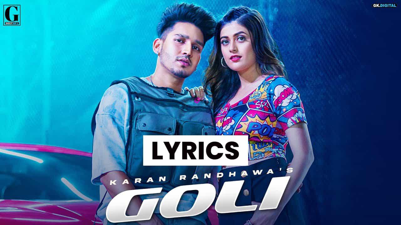 गोली Goli Lyrics In Hindi (2021) - Karan Randhawa