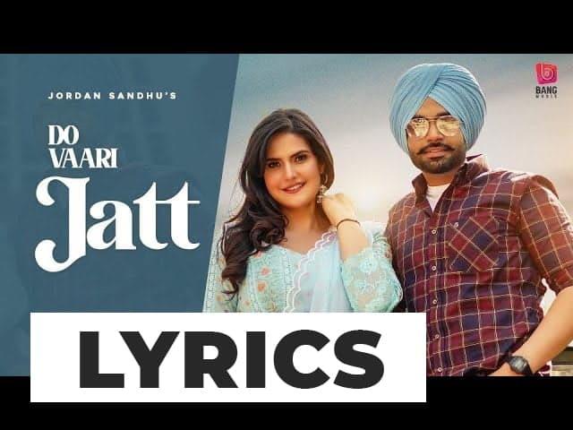 दो वारि जट Do Vaari Jatt Lyrics In Hindi (2021) - Jordan Sandhu