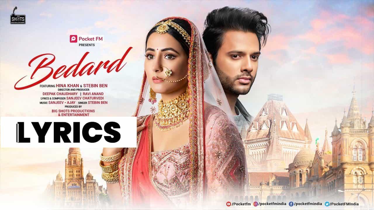बेदर्द Bedard Lyrics in Hindi (2021) – Stebin Ben & Hina Khan