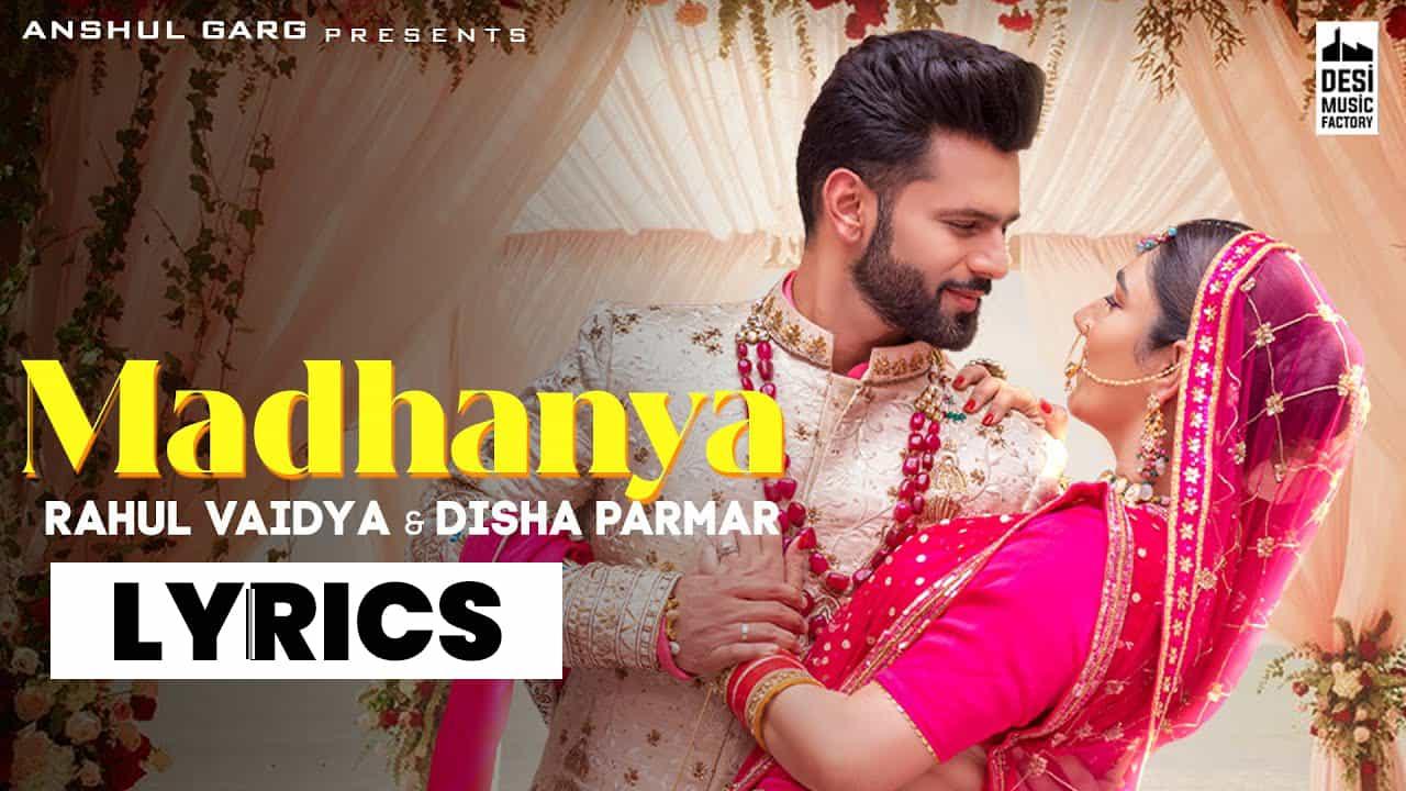 मधानीयां Madhanya Lyrics in Hindi (2021) – Rahul Vaidya & Asees Kaur