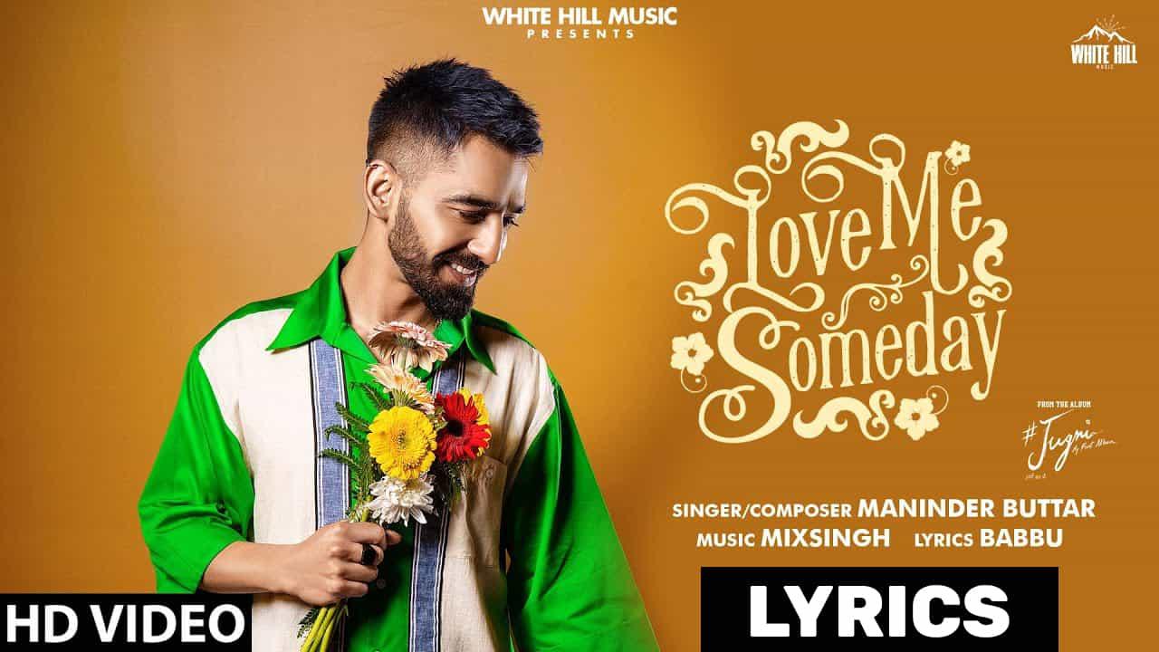 लव मी समडे Love Me Someday Lyrics In Hindi (2021) - Maninder Buttar