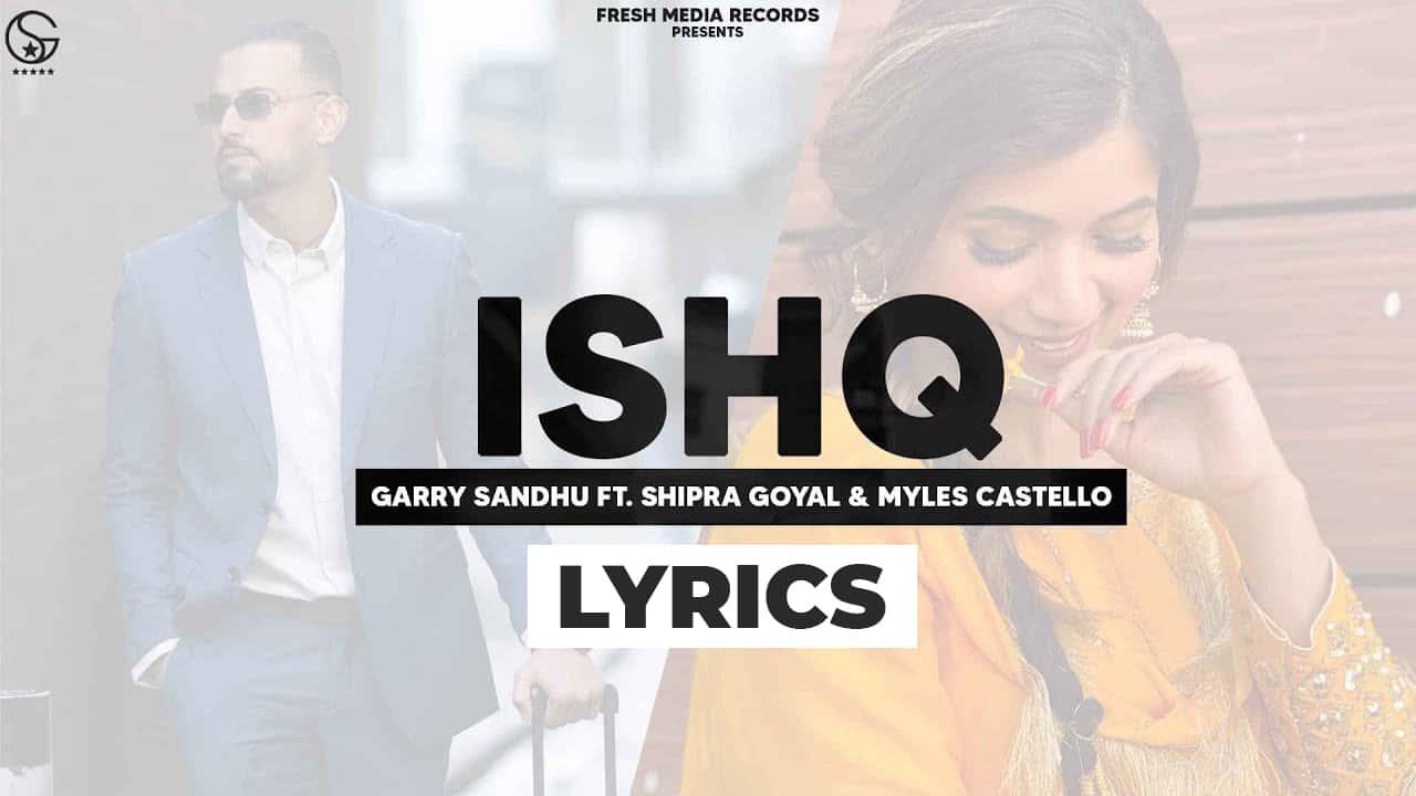 इश्क Ishq Lyrics In Hindi (2021) - Garry Sandhu & Shipra Goyal