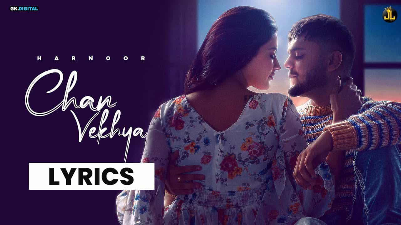 चन्न वेख्याँ Chan Vekhya Lyrics In Hindi (2021) - Harnoor