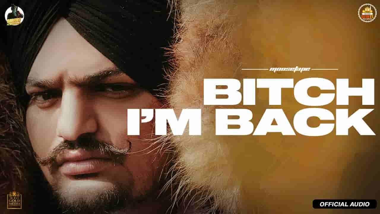 बिच आई ऍम बेक Bitch I'm Back Lyrics In Hindi (2021) - Sidhu Moose Wala