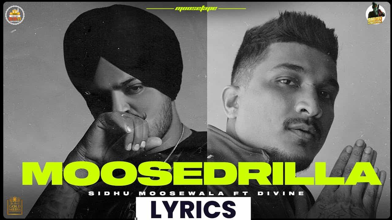 मूसेड्रिला Moosedrilla Lyrics In Hindi (2021) - Sidhu Moose Wala, DIVINE