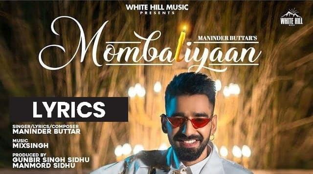 मोमबत्तियाँ Mombatiyaan Lyrics In Hindi (2021) - Maninder Buttar