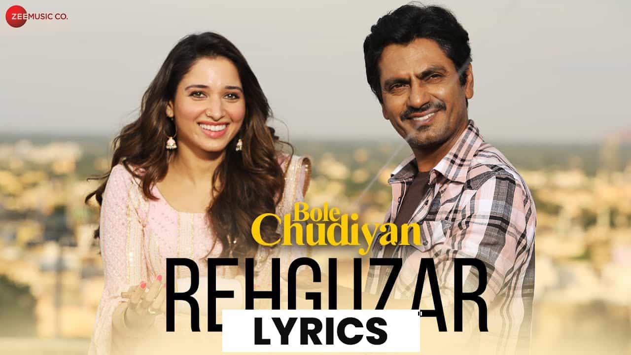 रहगुज़र Rehguzar Lyrics in Hindi (2021) – Bole Chudiyan