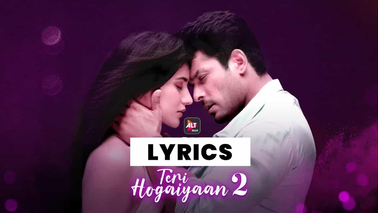तेरी होगईयाँ Teri Hogaiyaan 2 Lyrics In Hindi (2021) – Vishal Mishra