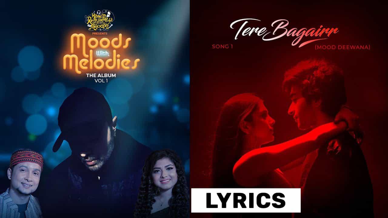 तेरे बगैर Tere Bagairr Lyrics (2021) – Pawandeep Rajan & Arunita Kanjilal