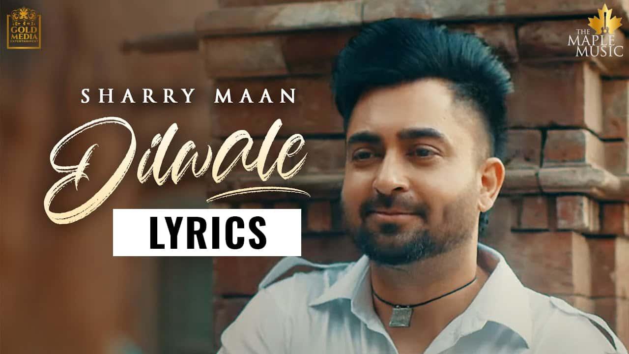 दिलवाले Dilwale Lyrics In Hindi (2021) - Sharry Maan
