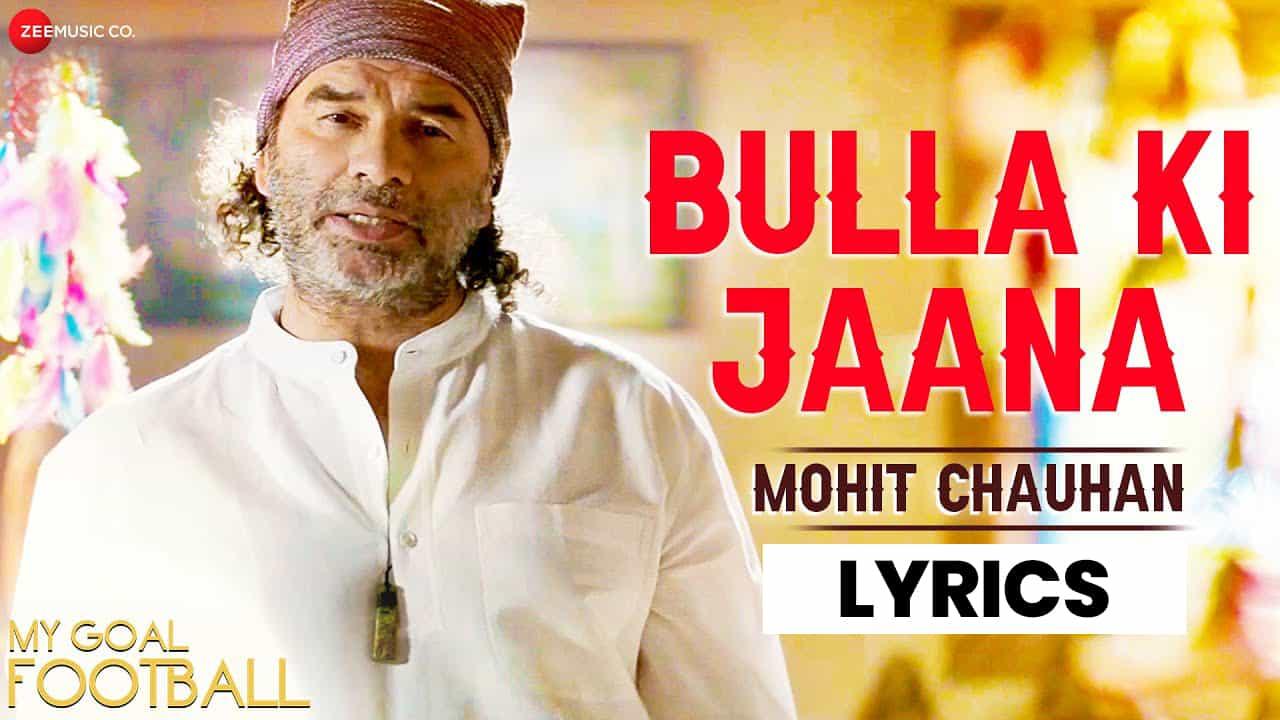 बुल्ला की जाणा Bulla Ki Jaana Lyrics (2021) - Mohit Chauhan