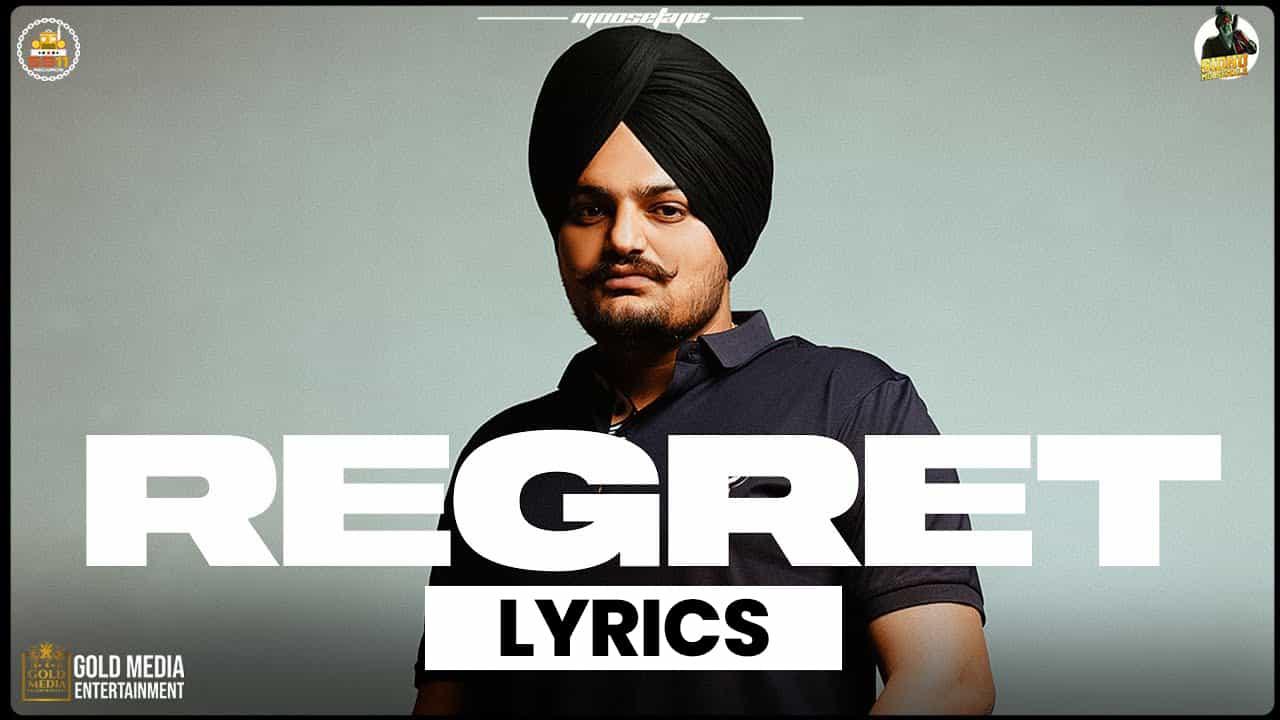 रिग्रेट Regret Lyrics (2021) - Sidhu Moose Wala