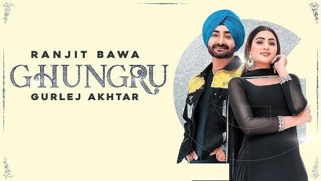 GHUNGRU Lyrics in Hindi - Ranjit Bawa